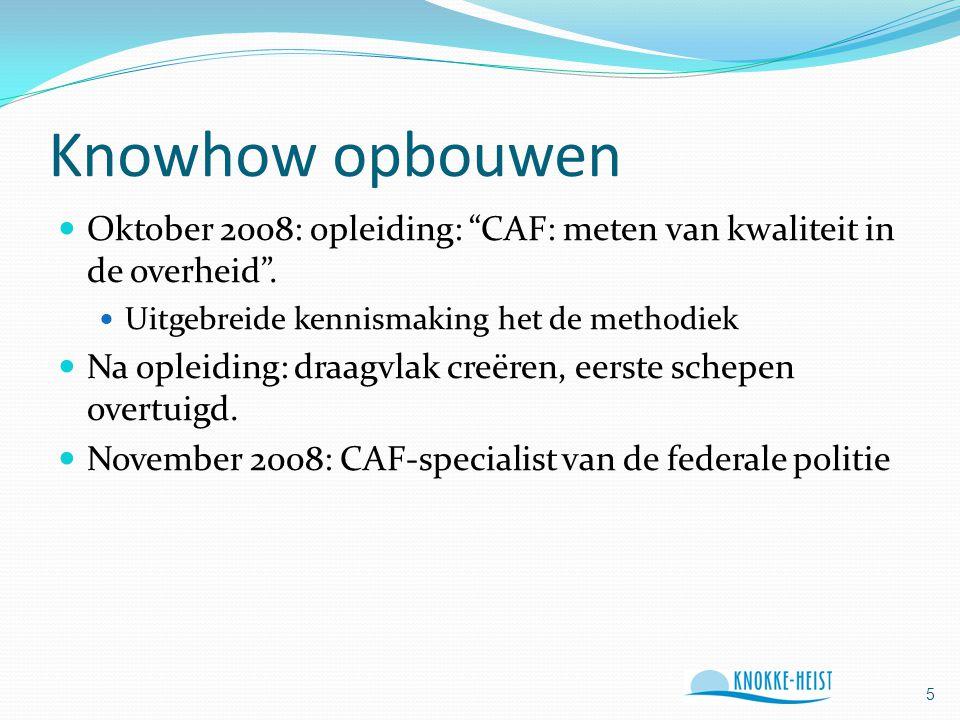Knowhow opbouwen Oktober 2008: opleiding: CAF: meten van kwaliteit in de overheid .