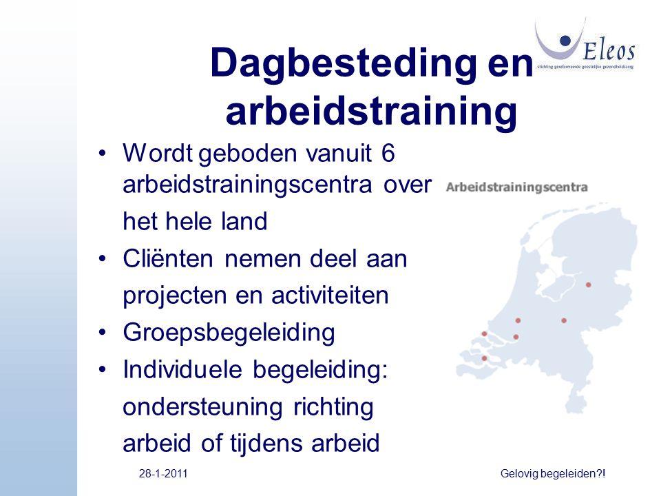 Dagbesteding en arbeidstraining Wordt geboden vanuit 6 arbeidstrainingscentra over het hele land Cliënten nemen deel aan projecten en activiteiten Gro