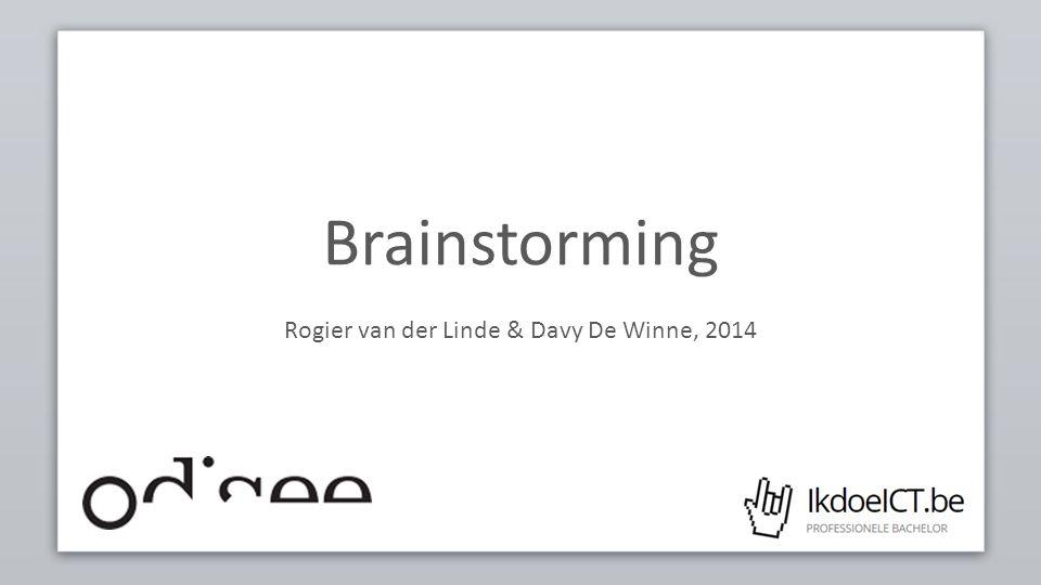 Brainstorming Rogier van der Linde & Davy De Winne, 2014