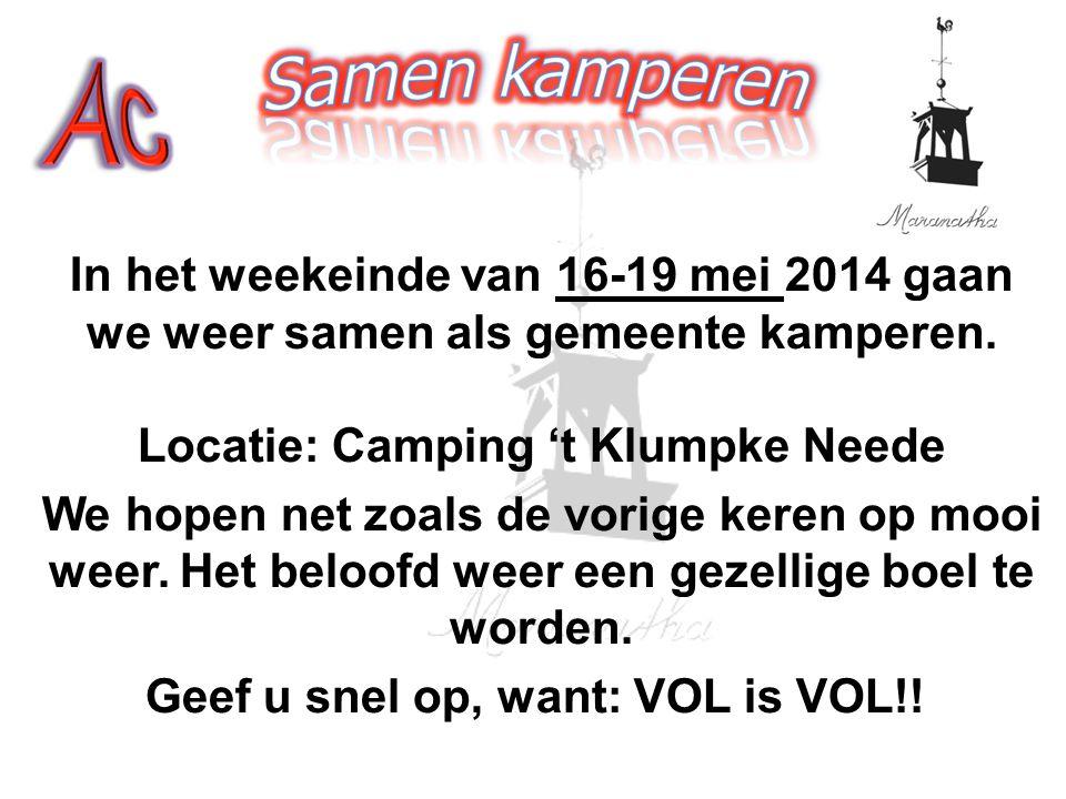 In het weekeinde van 16-19 mei 2014 gaan we weer samen als gemeente kamperen. Locatie: Camping 't Klumpke Neede We hopen net zoals de vorige keren op