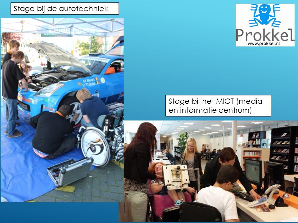 Stage bij het MICT (media en informatie centrum) Stage bij de autotechniek