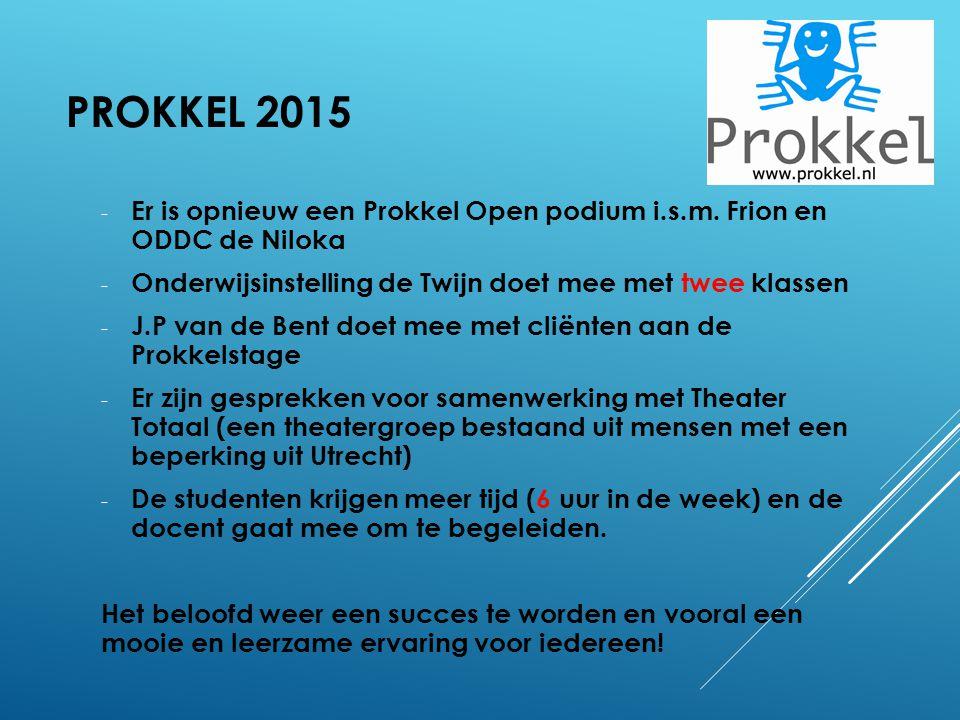 PROKKEL 2015 - Er is opnieuw een Prokkel Open podium i.s.m. Frion en ODDC de Niloka - Onderwijsinstelling de Twijn doet mee met twee klassen - J.P van