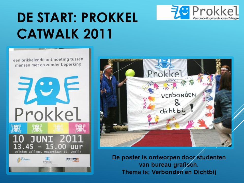 DE START: PROKKEL CATWALK 2011 De poster is ontworpen door studenten van bureau grafisch. Thema is: Verbonden en Dichtbij