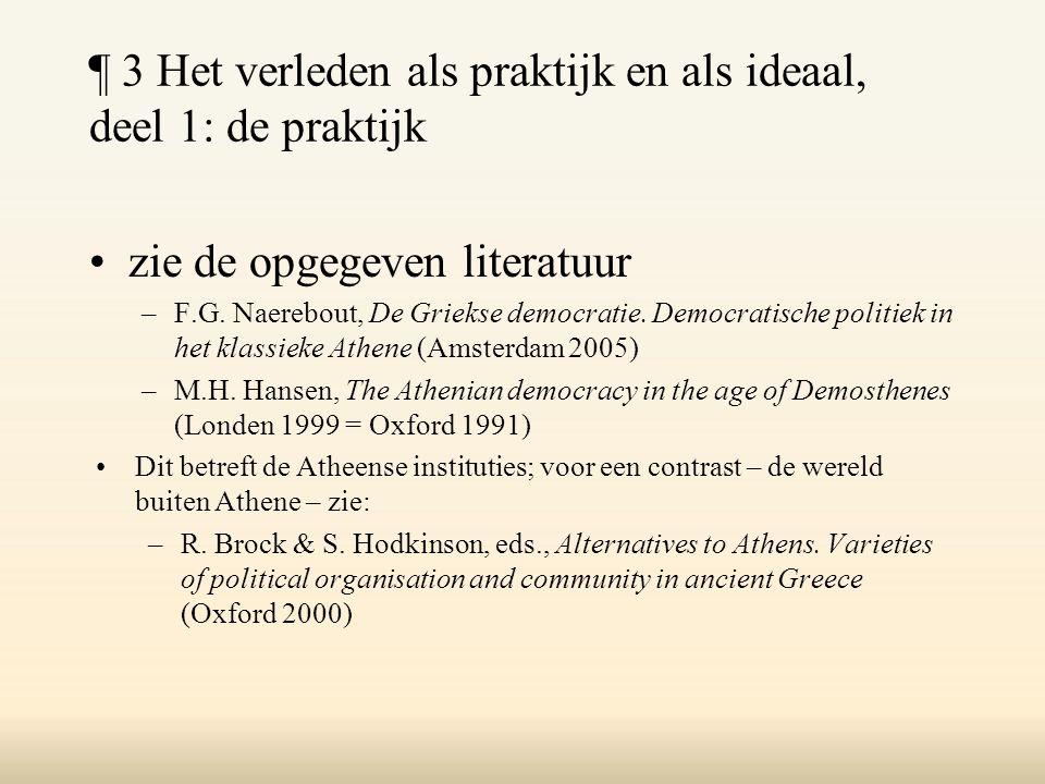 ¶ 3 Het verleden als praktijk en als ideaal, deel 1: de praktijk zie de opgegeven literatuur –F.G.