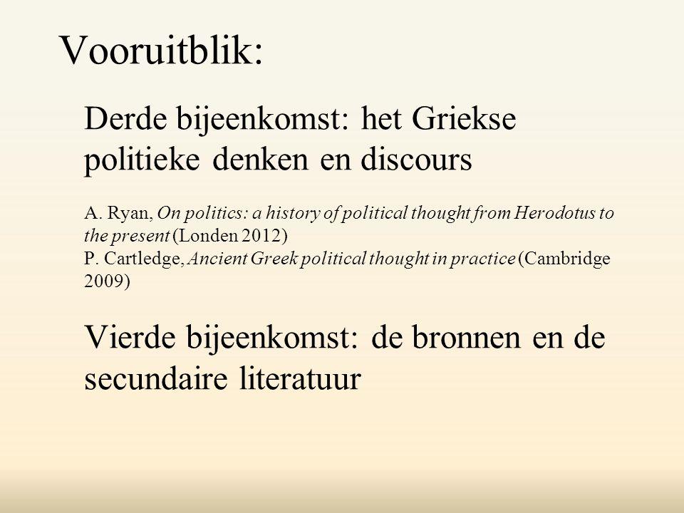Vooruitblik: Derde bijeenkomst: het Griekse politieke denken en discours A.