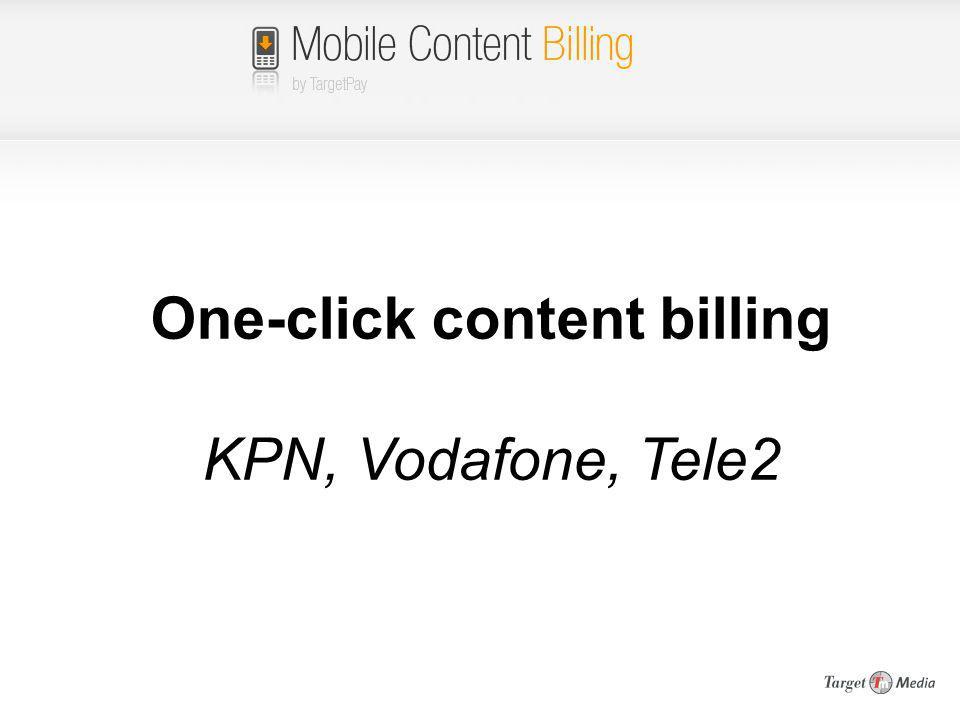 One-click content billing KPN, Vodafone, Tele2
