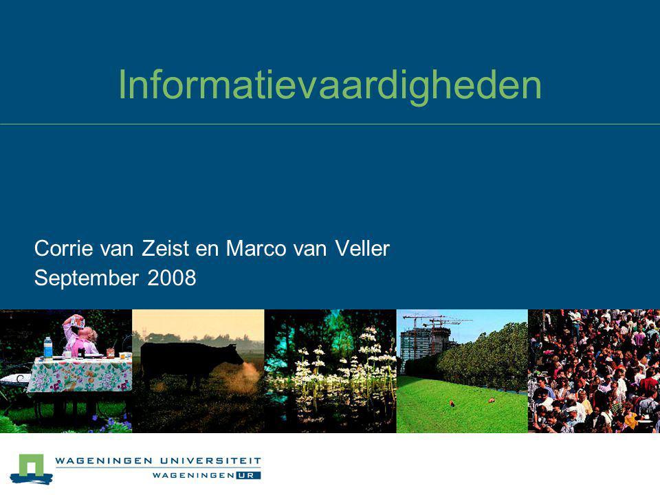 Informatievaardigheden Corrie van Zeist en Marco van Veller September 2008