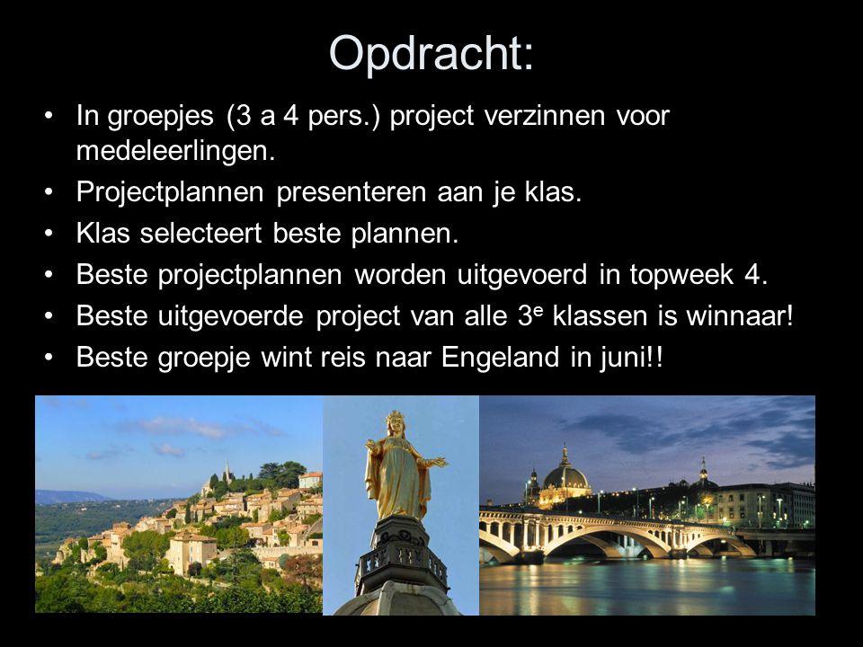 Opdracht: In groepjes (3 a 4 pers.) project verzinnen voor medeleerlingen.