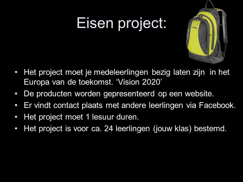 Eisen project: Het project moet je medeleerlingen bezig laten zijn in het Europa van de toekomst.