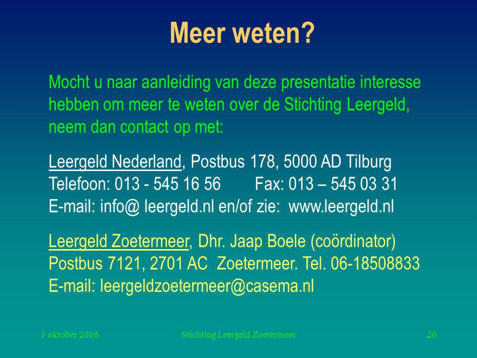 3 oktober 2006Stichting Leergeld Zoetermeer20 Meer weten.