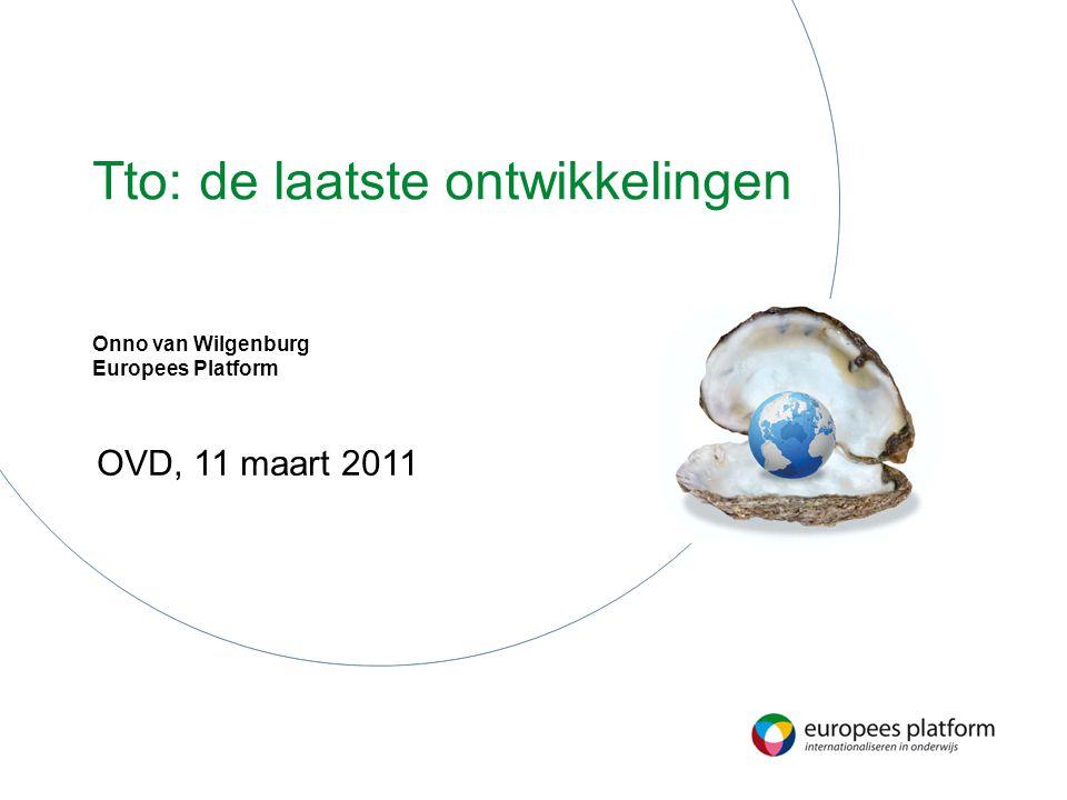 Tto: de laatste ontwikkelingen Onno van Wilgenburg Europees Platform OVD, 11 maart 2011
