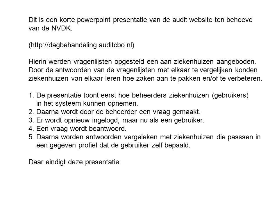 Dit is een korte powerpoint presentatie van de audit website ten behoeve van de NVDK.