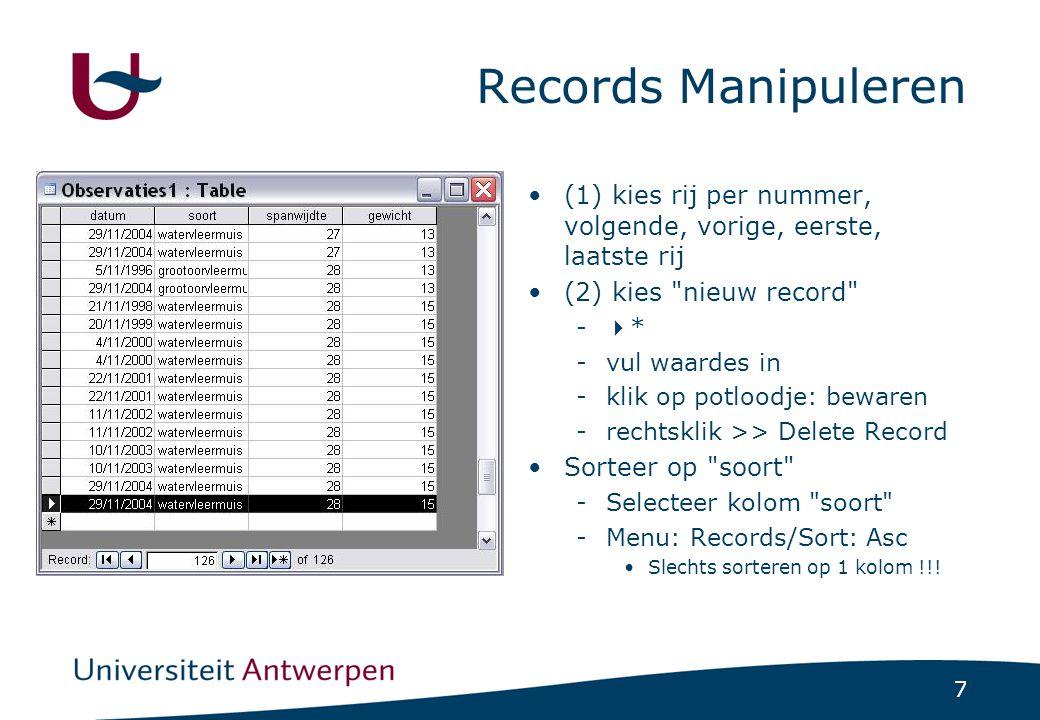 8 Velden Manipuleren (1) kies Design view -meetlat (2) maak veld ID -Data Type AutoNumber Verschuif ID naar eerste plaats (3) kies Data Sheet view -tabel -Wat zie je .