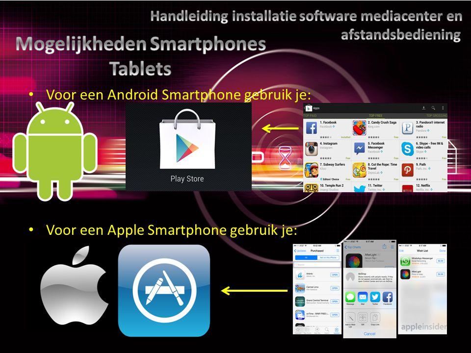 Voor een Android Smartphone gebruik je: Voor een Apple Smartphone gebruik je: