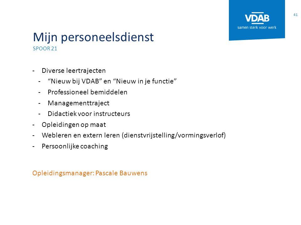 """Mijn personeelsdienst SPOOR 21 -Diverse leertrajecten -""""Nieuw bij VDAB"""" en """"Nieuw in je functie"""" -Professioneel bemiddelen -Managementtraject -Didacti"""