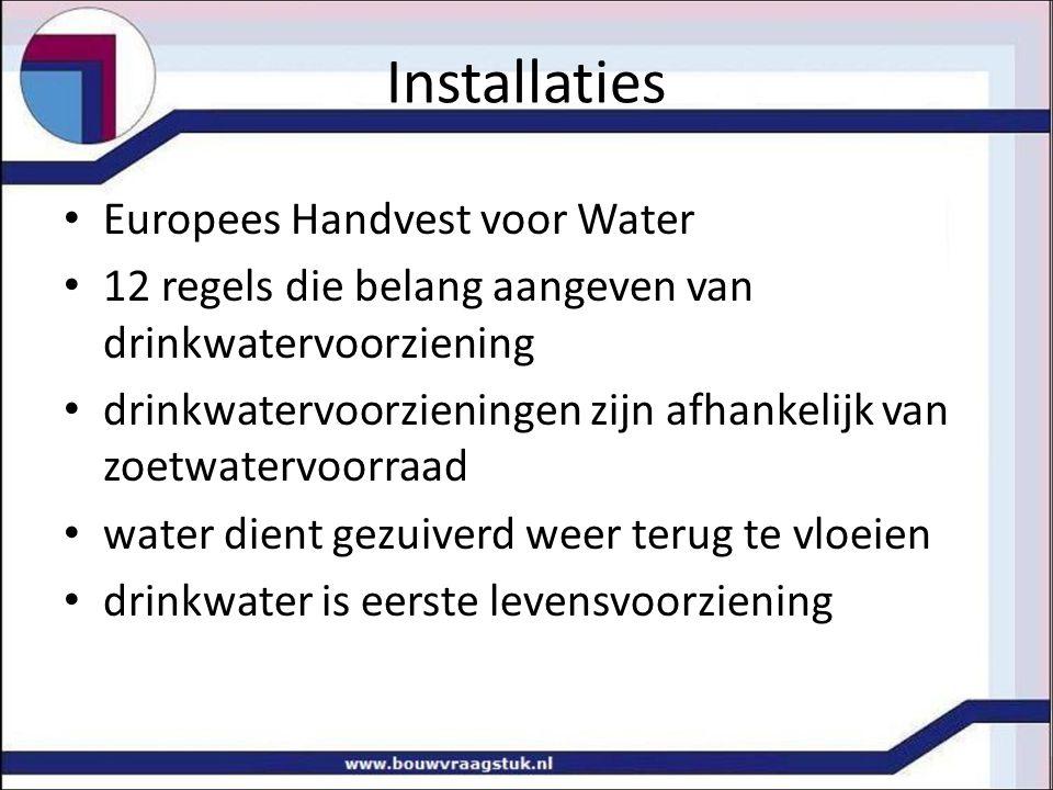 Installaties Europees Handvest voor Water 12 regels die belang aangeven van drinkwatervoorziening drinkwatervoorzieningen zijn afhankelijk van zoetwatervoorraad water dient gezuiverd weer terug te vloeien drinkwater is eerste levensvoorziening