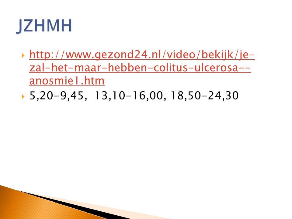  http://www.gezond24.nl/video/bekijk/je- zal-het-maar-hebben-colitus-ulcerosa-- anosmie1.htm http://www.gezond24.nl/video/bekijk/je- zal-het-maar-heb