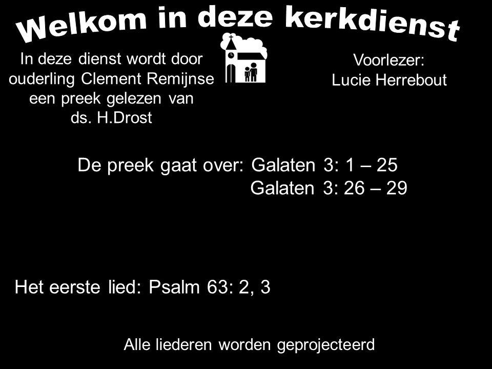 Votum (175b) Zegengroet De zegengroet mogen we beantwoorden met het gezongen amen Zingen: Psalm 63: 2, 3....