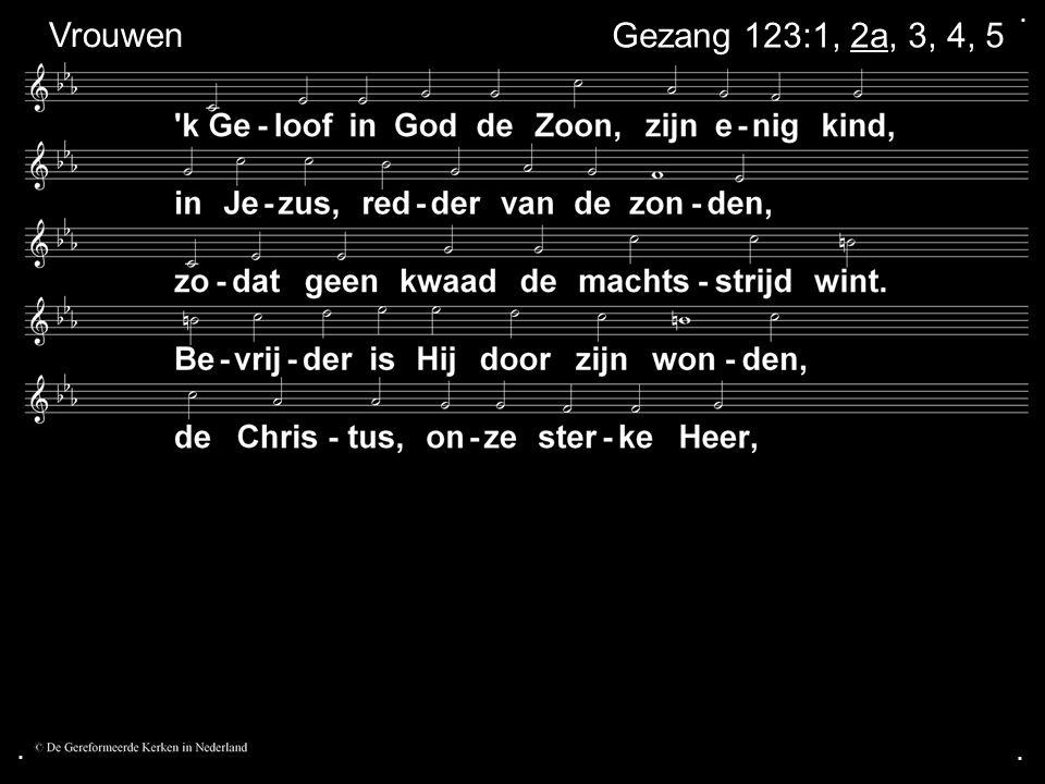 ... Gezang 123:1, 2b, 3, 4, 5 Vrouwen