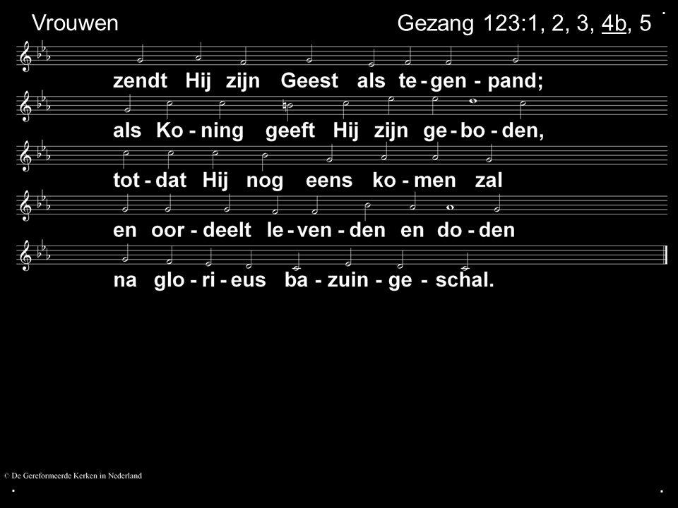 ... Gezang 123:1, 2, 3, 4, 5a Allen