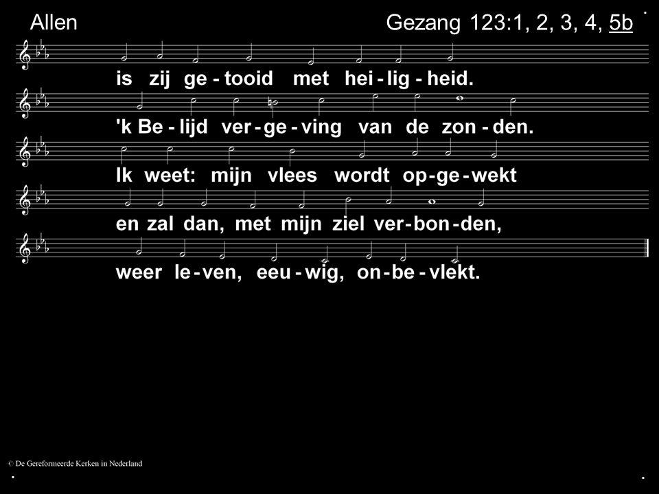 ... Gezang 123:1, 2, 3, 4, 5b Allen
