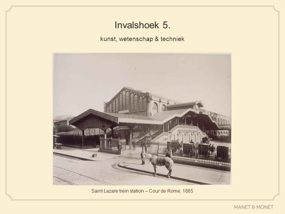 Invalshoek 5. kunst, wetenschap & techniek Saint Lazare trein station – Cour de Rome, 1885