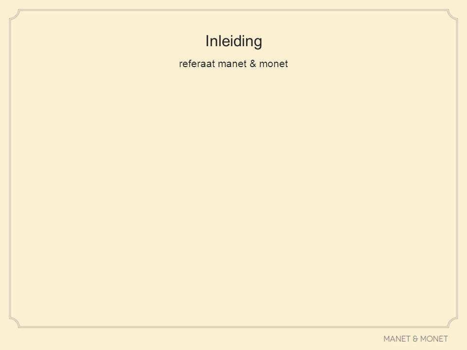 Inleiding referaat manet & monet