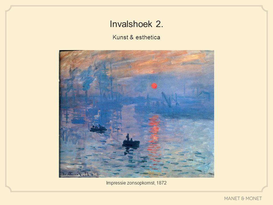 Invalshoek 2. Kunst & esthetica Impressie zonsopkomst, 1872