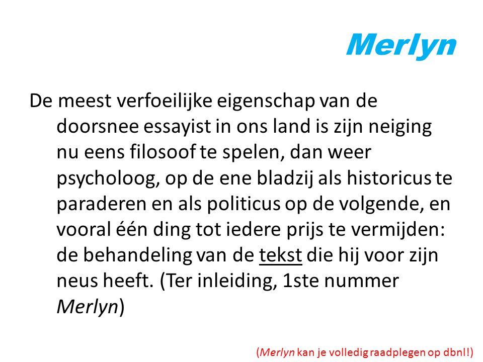 Merlyn De redactie van Merlyn zal uitgaan van het principe dat het behandelde object het einddoel dient te zijn voor de beschouwer, niet het toevallige startpunt van weinig ter zake doende betogen.