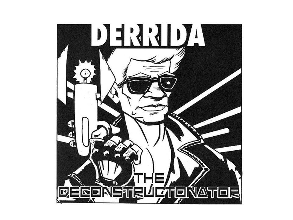 Deconstructie Jacques Derrida Kritiek logocentrisme Geen betekeniskern, betekenis niet defninitief Tegendraads lezen, aandacht voor het marginale Différance (verschil + uitstel)