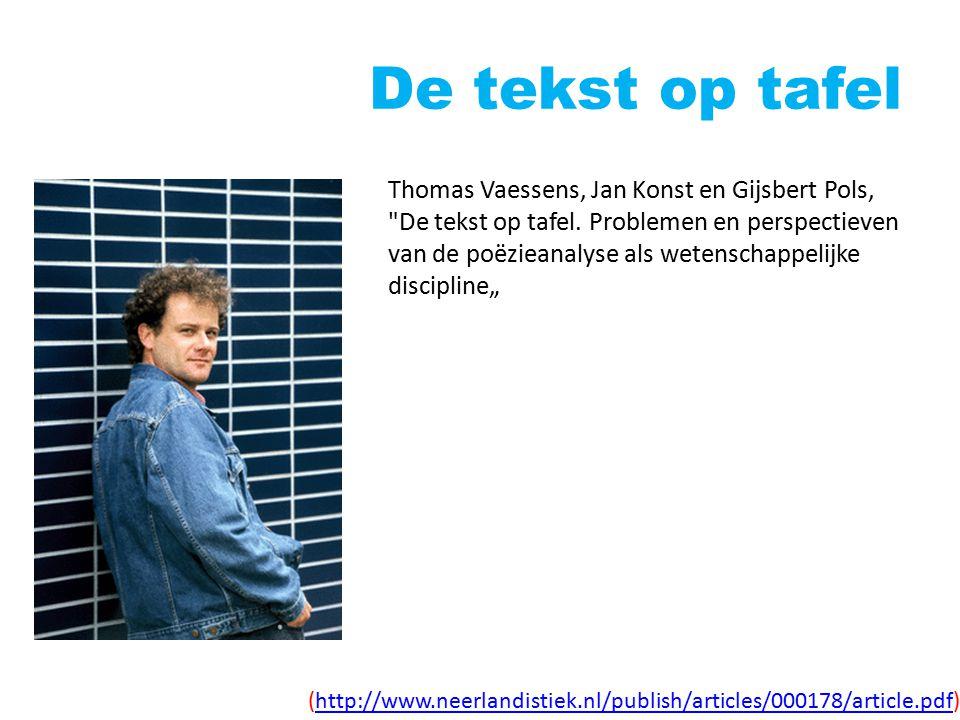 De tekst op tafel Thomas Vaessens, Jan Konst en Gijsbert Pols,