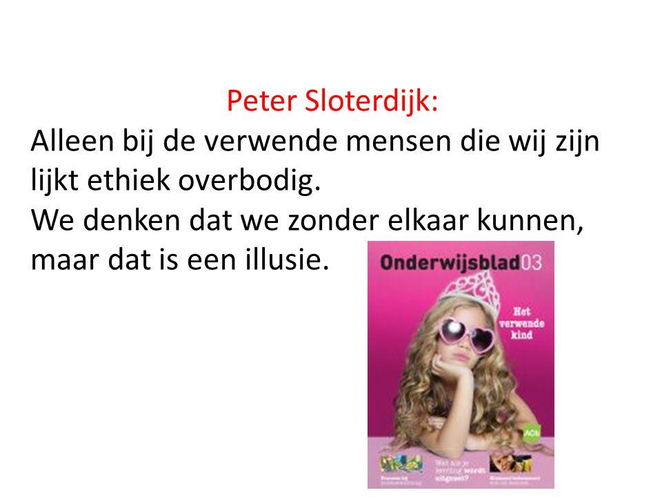 Peter Sloterdijk: Alleen bij de verwende mensen die wij zijn lijkt ethiek overbodig.