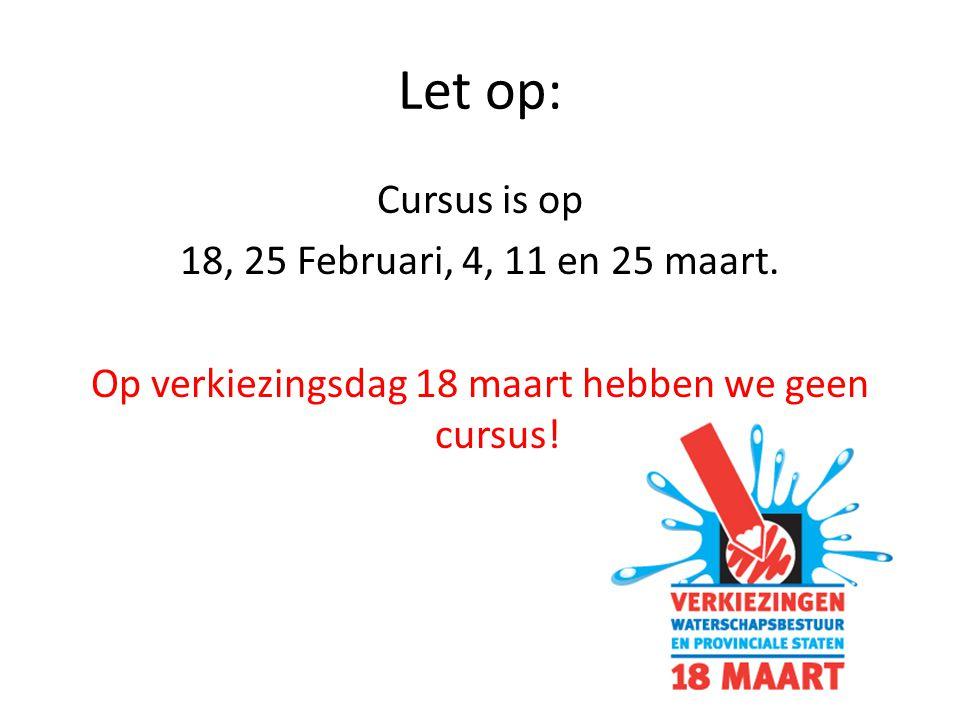 Let op: Cursus is op 18, 25 Februari, 4, 11 en 25 maart.