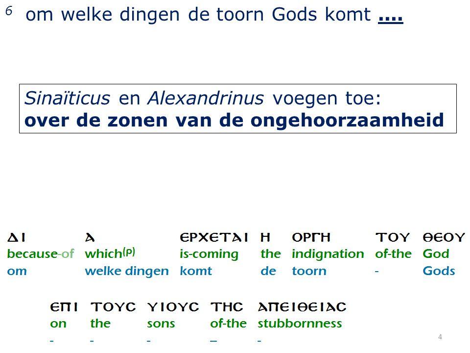 4 6 om welke dingen de toorn Gods komt....