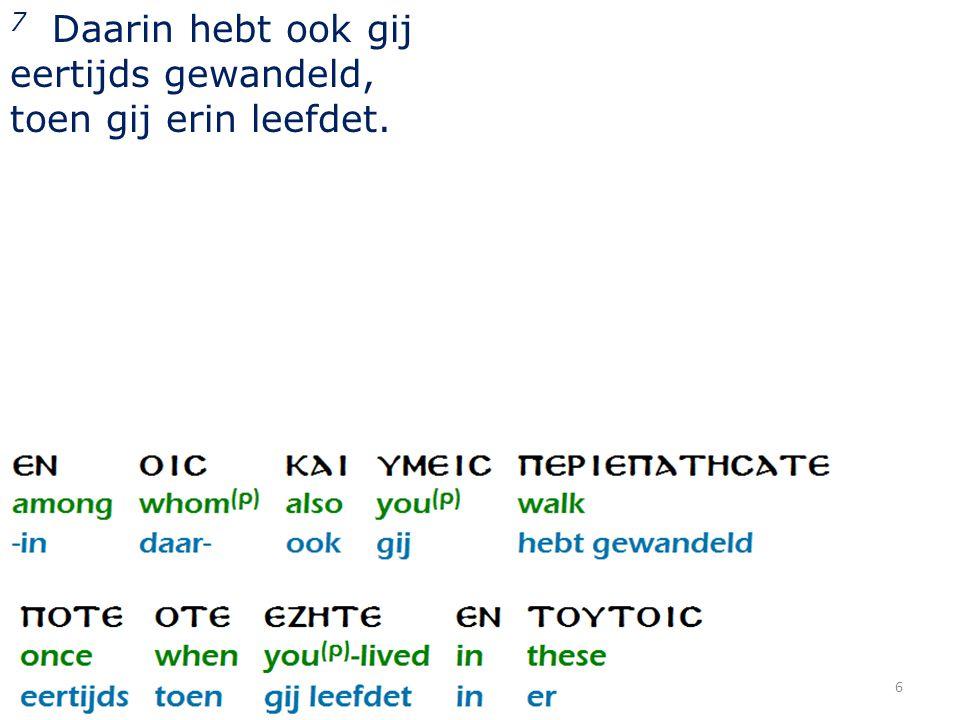 27 11 waarbij geen onderscheid is tussen Griek en Jood, besneden of onbesneden, barbaar en Skyth, slaaf en vrije,