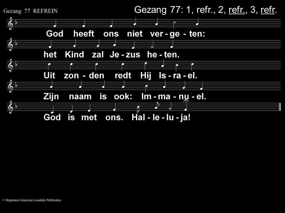 ... Gezang 131: 6, 7, 8 (GK 38)
