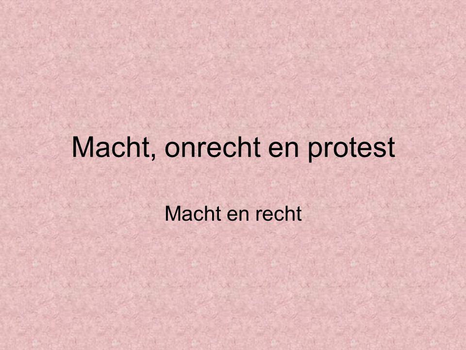 Macht, onrecht en protest Macht en recht