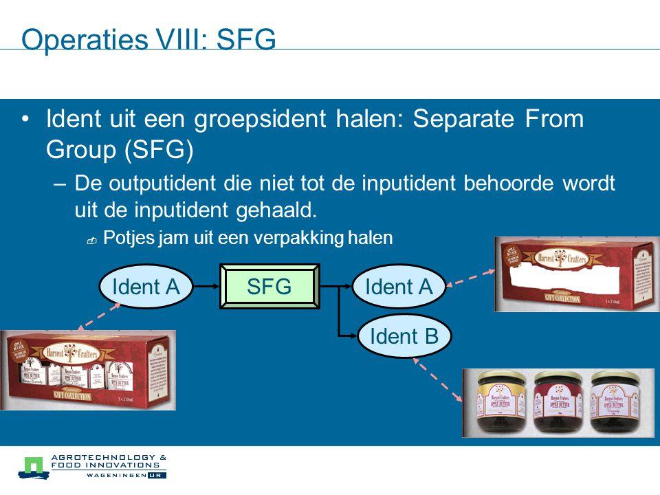 Operaties VIII: SFG Ident uit een groepsident halen: Separate From Group (SFG) –De outputident die niet tot de inputident behoorde wordt uit de inputi