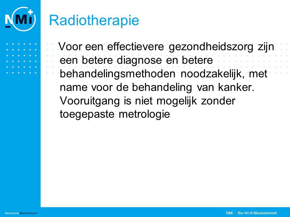Radiotherapie Voor een effectievere gezondheidszorg zijn een betere diagnose en betere behandelingsmethoden noodzakelijk, met name voor de behandeling van kanker.