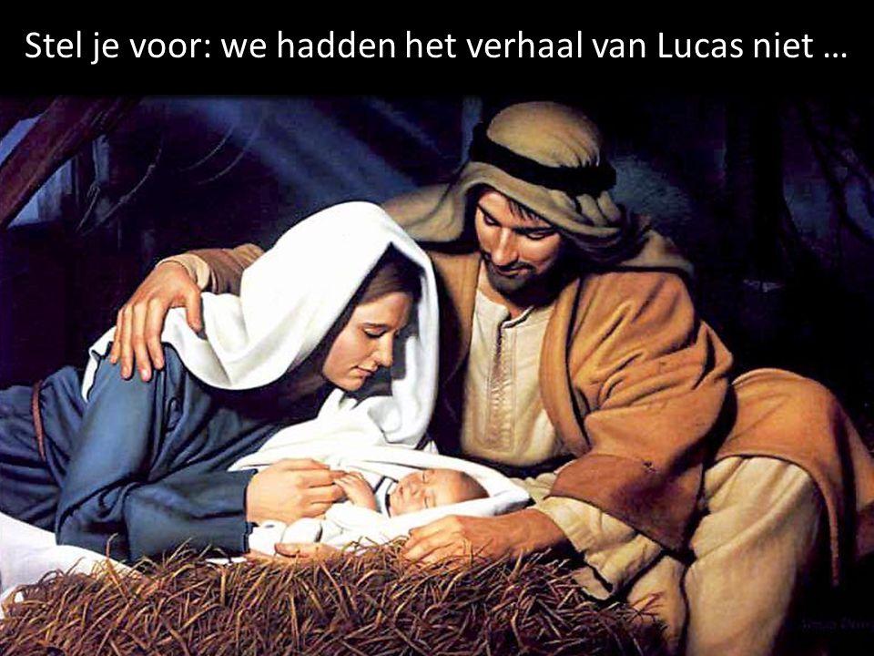 Stel je voor: we hadden het verhaal van Lucas niet …