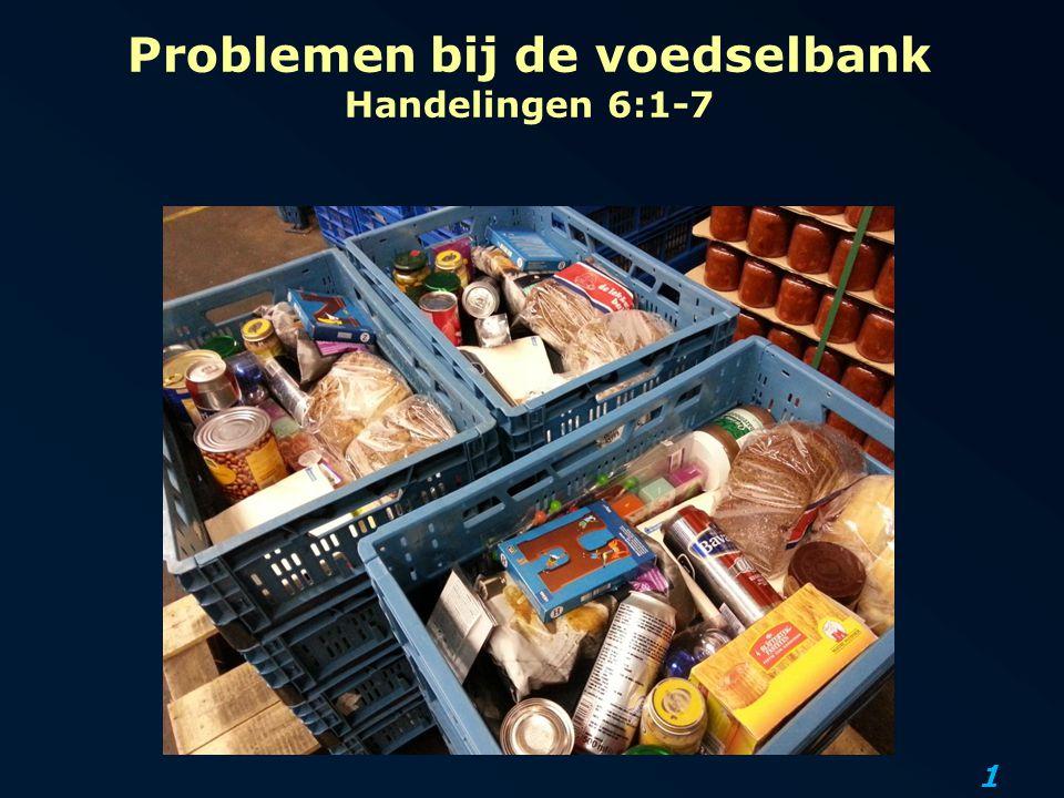 1 Problemen bij de voedselbank Handelingen 6:1-7