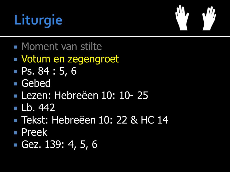  Moment van stilte  Votum en zegengroet  Ps.