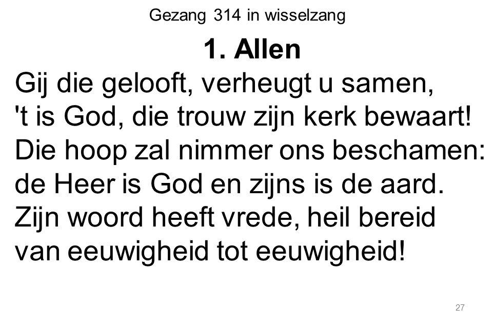 27 Gezang 314 in wisselzang 1.