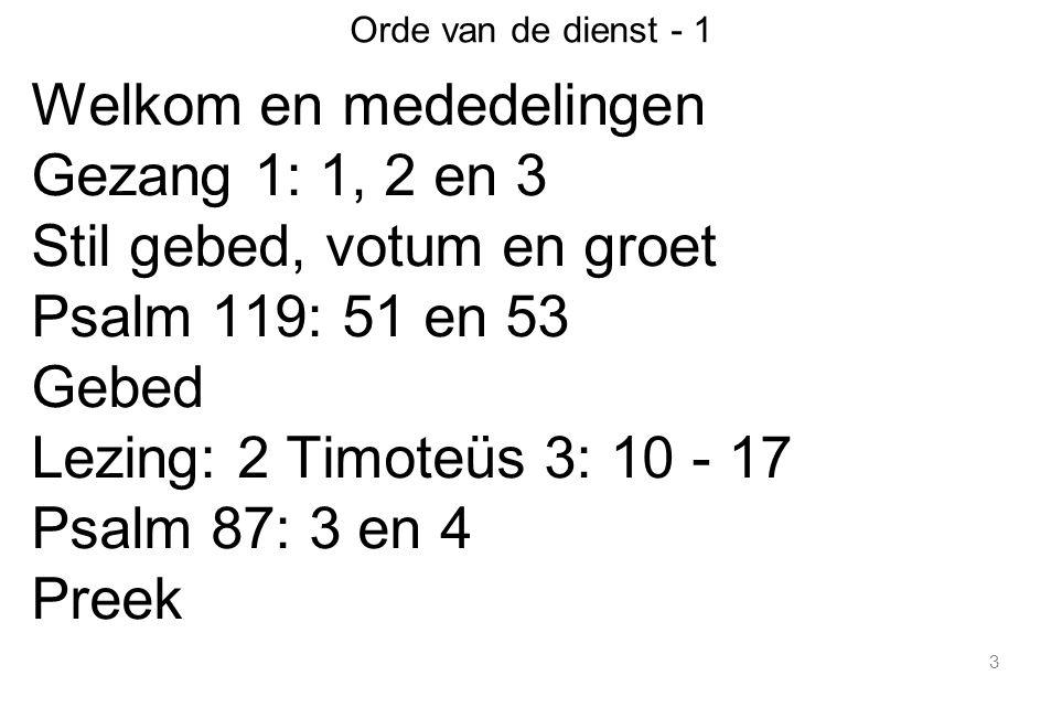 4 Orde van de dienst - 2 Gezang 314 in wisselzang Gebeden Collectes: 1.Theologische Universiteit Apeldoorn 2.Kerk Geloofsbelijdenis Zegen