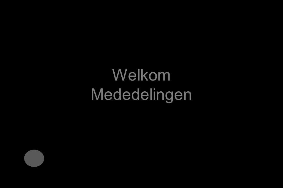 5 Welkom Mededelingen