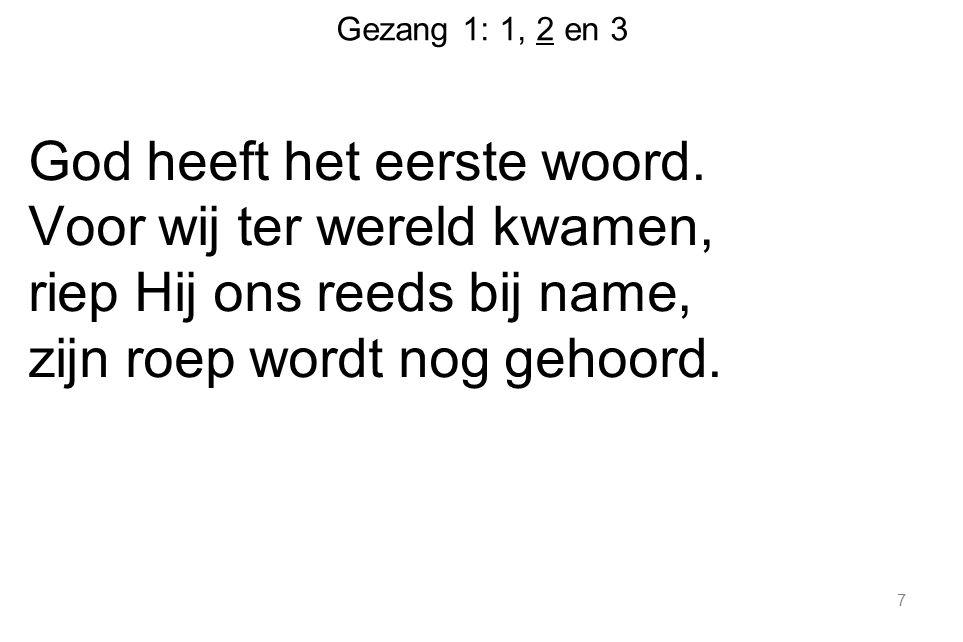 Gezang 1: 1, 2 en 3 God heeft het laatste woord.