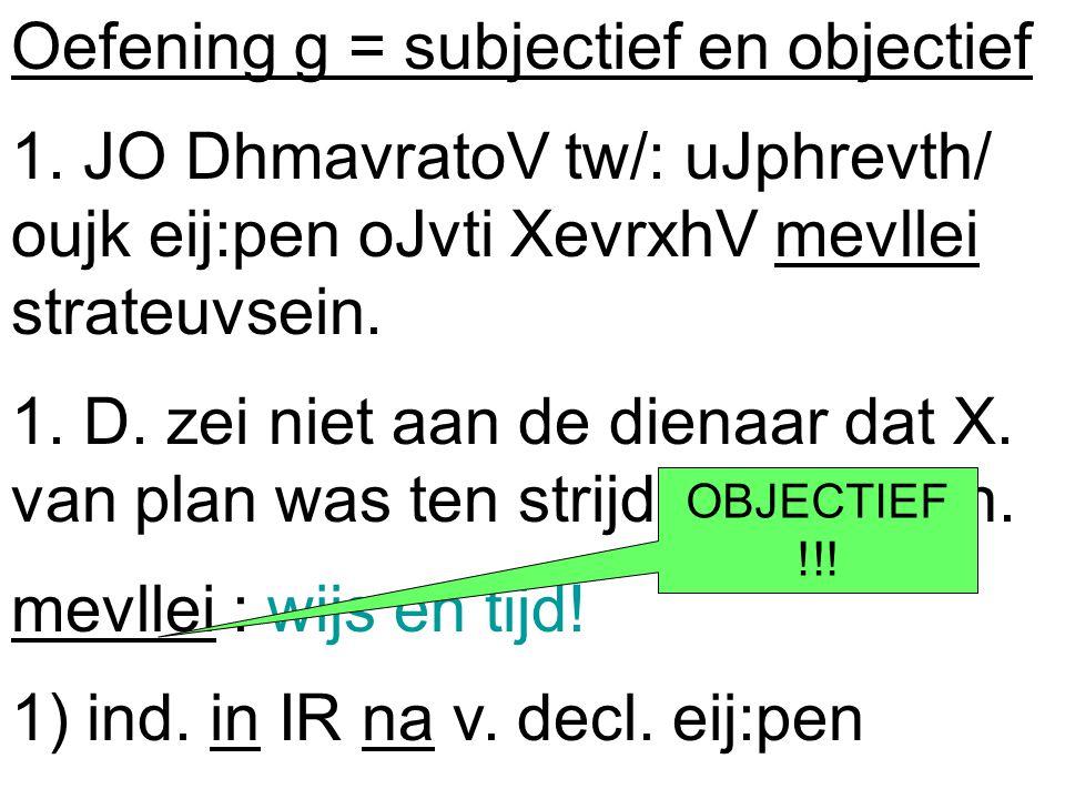 Oefening g = subjectief en objectief 1.