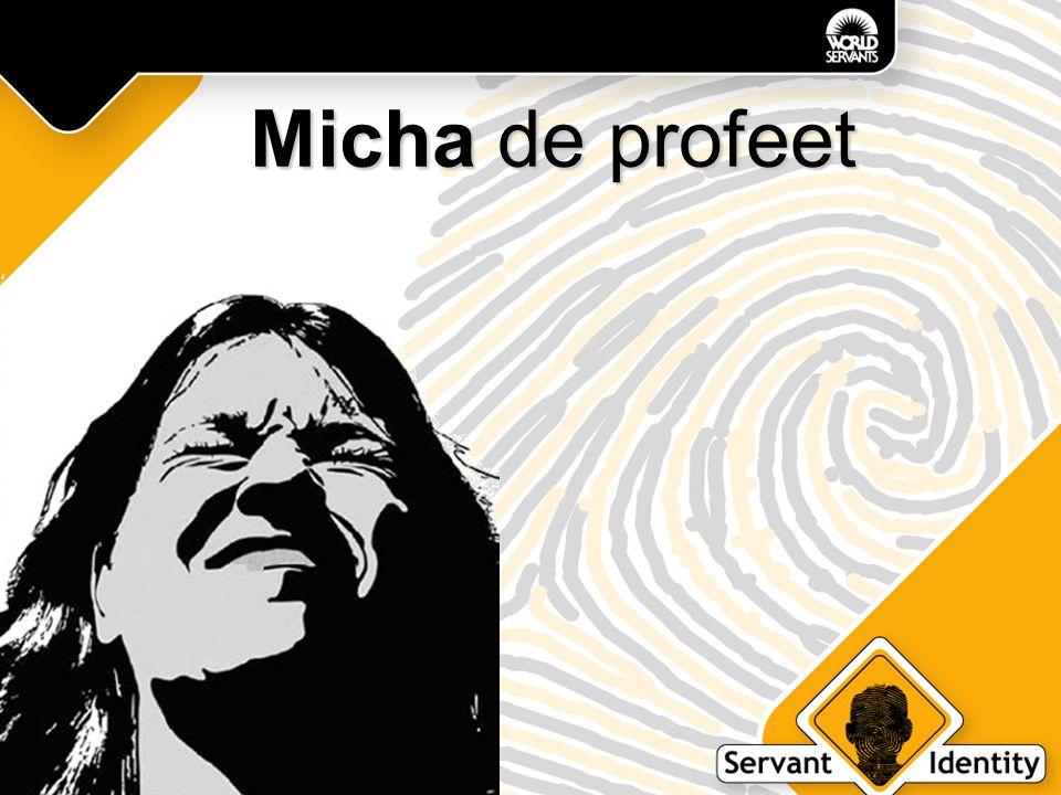 Micha's boodschap: Bekeer je en toon berouw!  afgoderij  egoïsme  sociaal onrecht