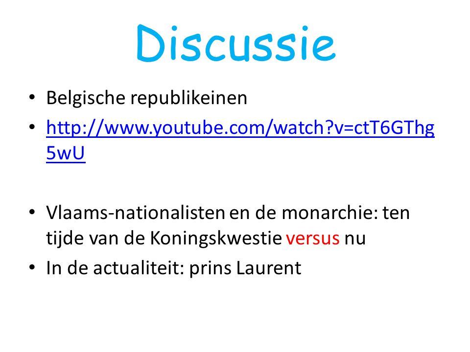 Discussie Belgische republikeinen http://www.youtube.com/watch?v=ctT6GThg 5wU http://www.youtube.com/watch?v=ctT6GThg 5wU Vlaams-nationalisten en de m