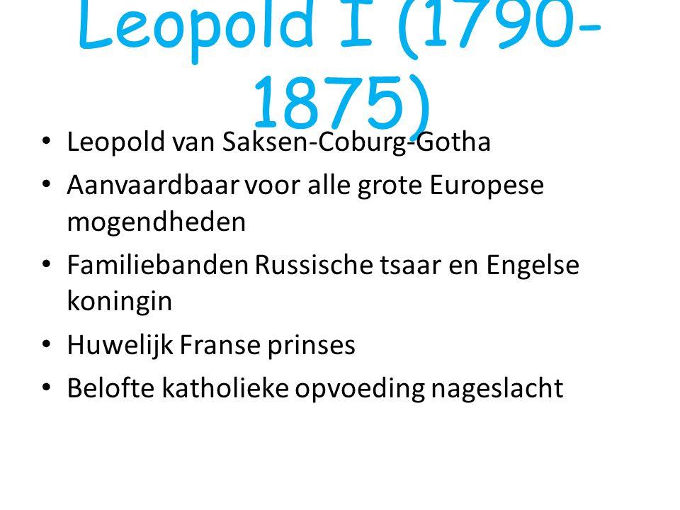 Leopold van Saksen-Coburg-Gotha Aanvaardbaar voor alle grote Europese mogendheden Familiebanden Russische tsaar en Engelse koningin Huwelijk Franse pr